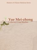 Yue Mei-zhong: Collected Case Studies岳美中医案集