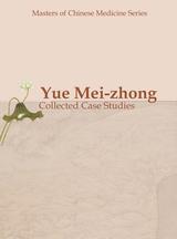 Yue Mei-zhong: Collected Case Studies岳美中医案集