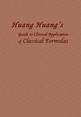 Huang Huang's Guide to Clinical Application of Classical Formulas