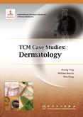 TCM Case Studies: Dermatology中医病案教育系列:皮肤病
