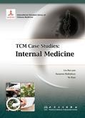 TCM Case Studies: Internal Medicine中医病案教育系列:内科学