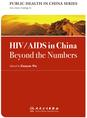 HIV/AIDS in China: Beyond the Numbers