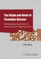 The Origin and Onset of Thrombus Disease: collapsed balancing function of immune cells and triggering factors 血栓病的起源与发生:免疫细胞平衡功能崩溃与启动机制