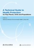 A Technical Guide to Health Protection for Key Places, Units and Populations