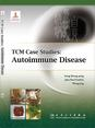 TCM Case Studies: Autoimmune Disease中医病案教育系列:自身免疫性疾病