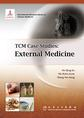 TCM Case Studies: External Medicine中医病案教育系列:外科学